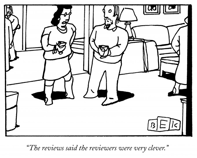 """The reviews said the reviewers were very clever."""