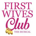 First Wives Club Pre-Broadway Run Opens Soon in Chicago