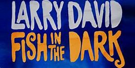 Fish in the dark Broadway preview Larry David