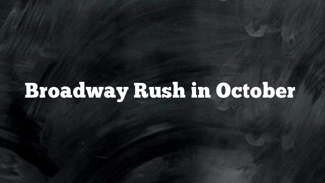 Broadway-Rush-in-October